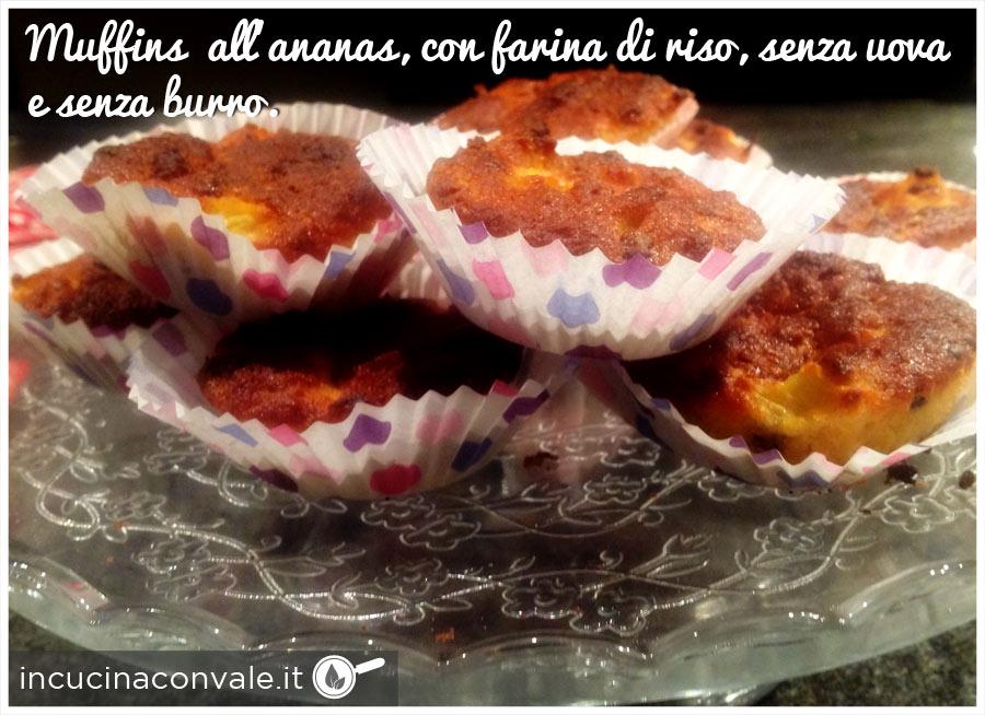 Muffins all'ananas, senza burro, senza uova, con farina di riso