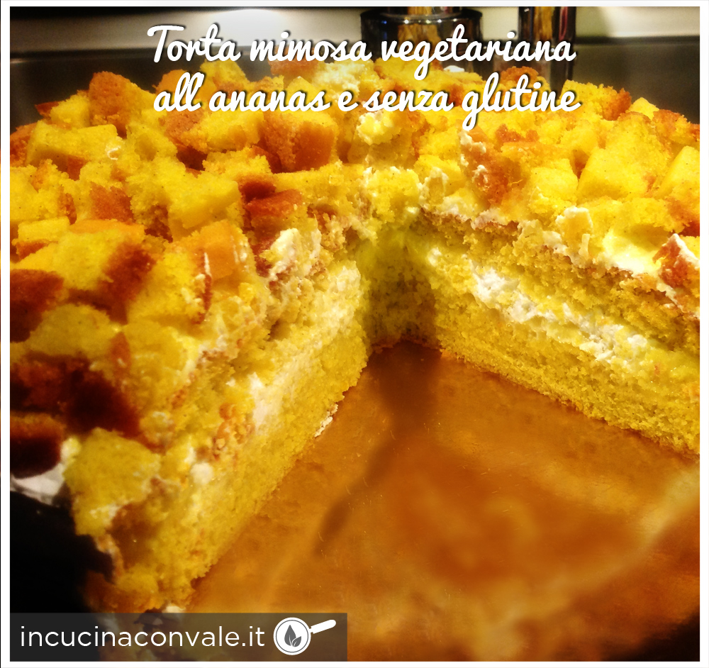 Torta mimosa vegetariana all'ananas, senza burro e senza glutine