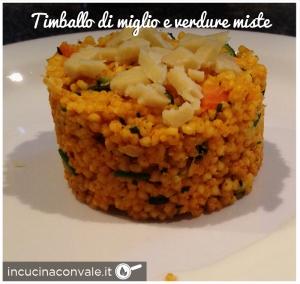 Timballo di miglio e verdure miste in cucina con vale - Cucina con vale ...