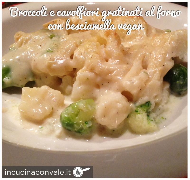 Broccoli e cavolfiori gratinati al forno con besciamella vegan