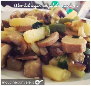 Wurstel vegan con patate e verdure in cucina con vale - Cucina con vale ...